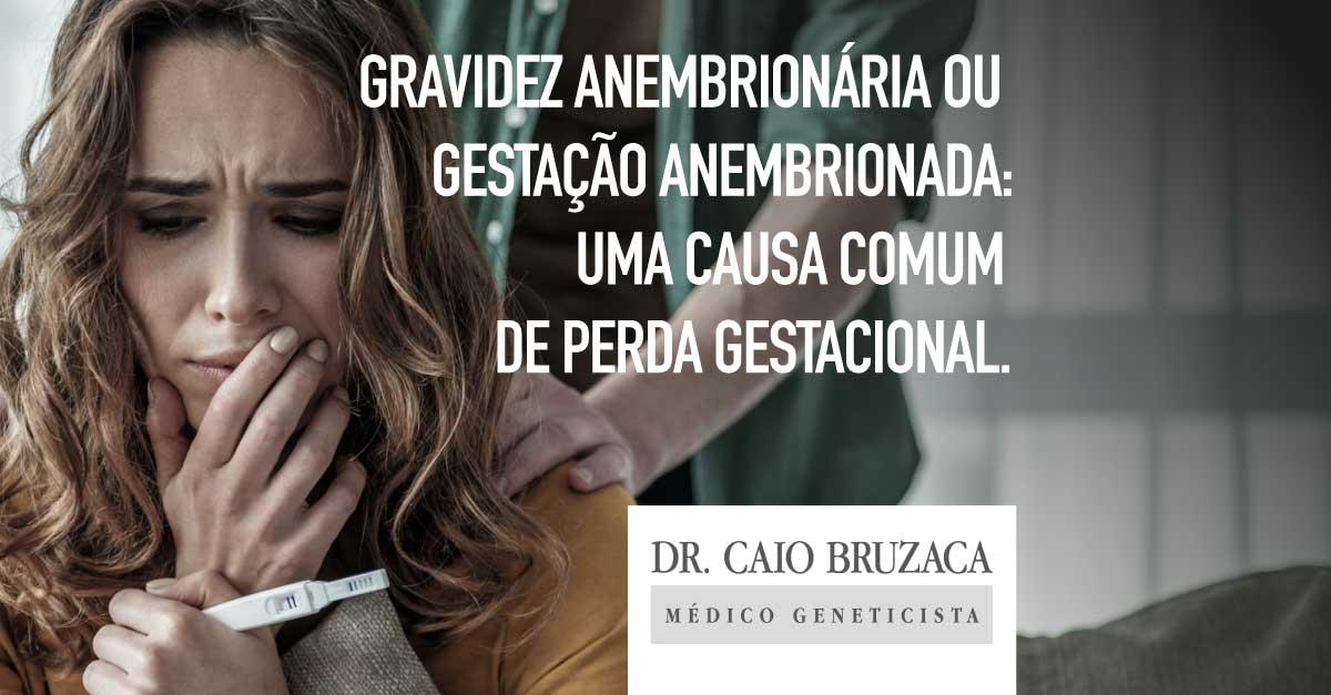 Gravidez anembrionária ou gestação anembrionada: uma causa comum de perda gestacional.